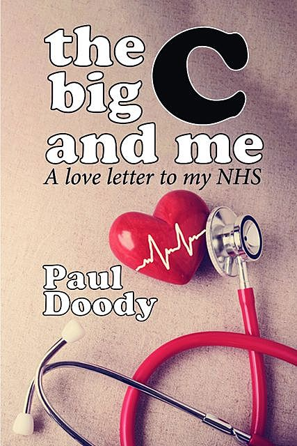 The Big C and Me, Paul Doody