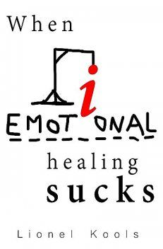 When Emotional Healing Sucks, Lionel Kools