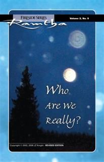 Who Are We Really, Ramtha