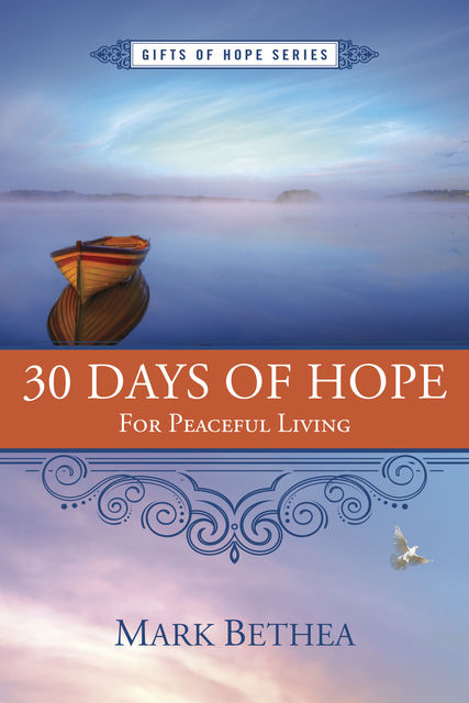 30 Days of Hope for Peaceful Living, Mark Bethea