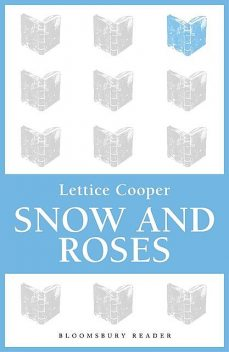 Snow and Roses, Lettice Cooper