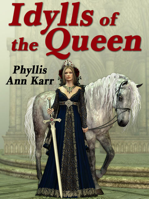 The Idylls of the Queen, Phyllis Ann Karr