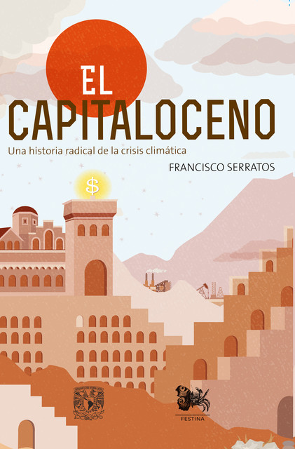 El capitaloceno, Francisco Serratos