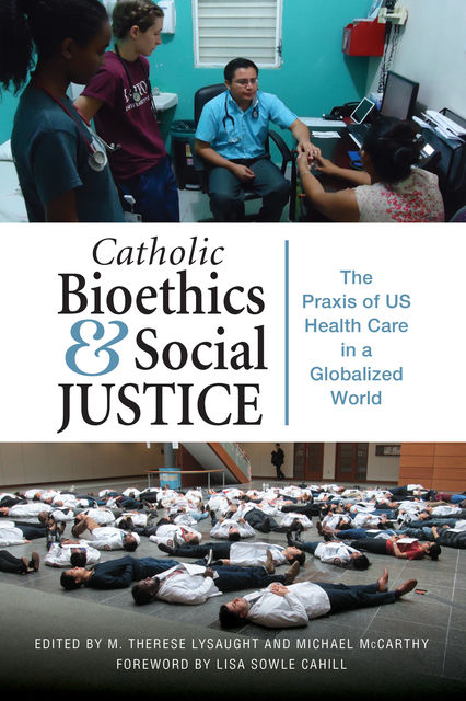 Catholic Bioethics and Social Justice, Lisa Sowle Cahill