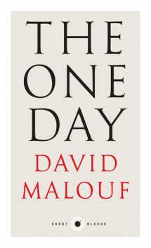 One Day, David Malouf