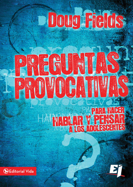 Preguntas provocativas, Doug Fields