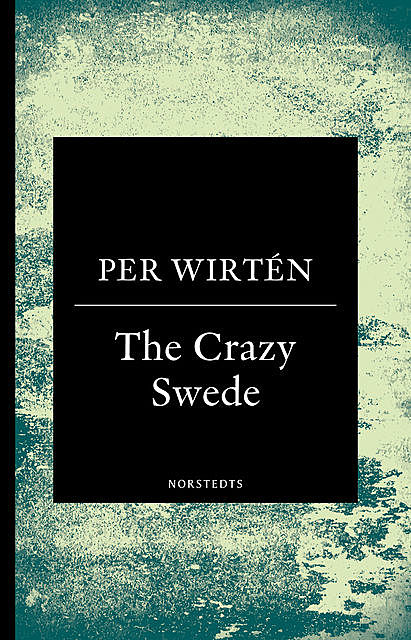 The Crazy Swede, Per Wirtén