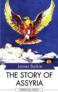 The Story of Assyria, James Baikie