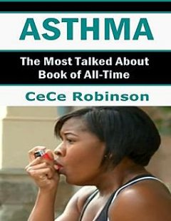 Asthma: The Most Talked About Book of All Time, CeCe Robinson