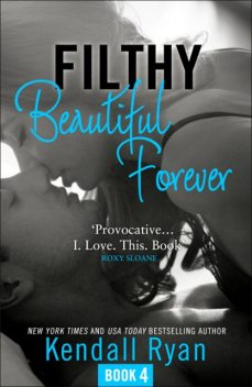 Filthy Beautiful Forever, Kendall Ryan