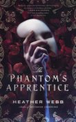 The Phantom's Apprentice, Heather Webb