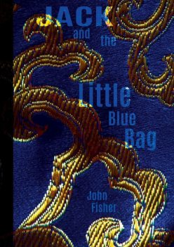 Jack and the Little Blue Bag, John Fisher