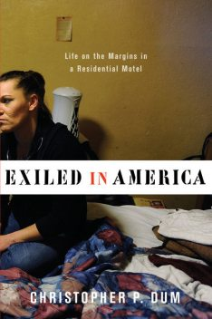 Exiled in America, Christopher P Dum