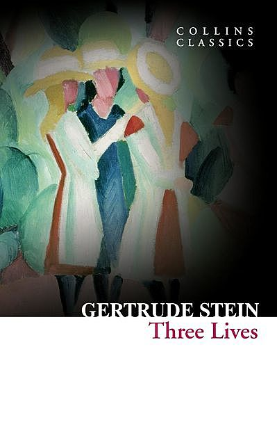 Three Lives, Gertrude Stein