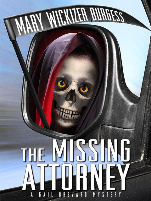 The Missing Attorney: A Gail Brevard Mystery, Mary Wickizer Burgess