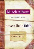 Have a Little Faith: A True Story, Mitch Albom