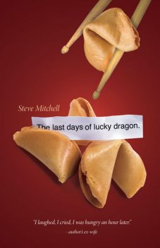 The Last Days Of Lucky Dragon, Steve Mitchell