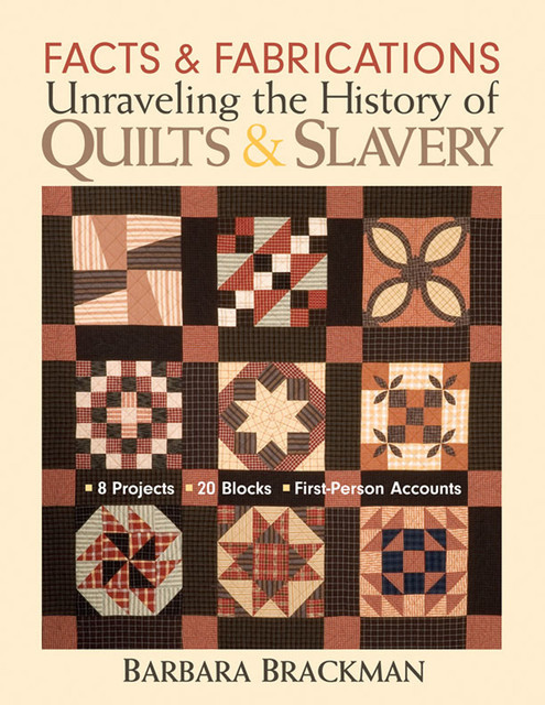 Facts & Fabrications-Unraveling the History of Quilts & Slavery, Barbara Brackman