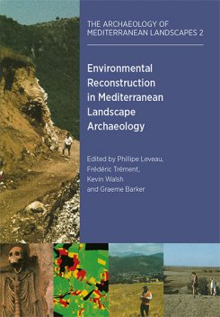 Environmental Reconstruction in Mediterranean Landscape Archaeology, Frederic Trement, Kevin Walsh, Philippe Leveau