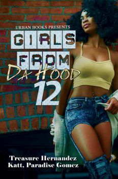 Girls from Da Hood 12, Treasure Hernandez, Katt, Paradise Gomez