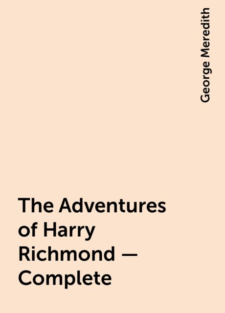 The Adventures of Harry Richmond — Complete, George Meredith