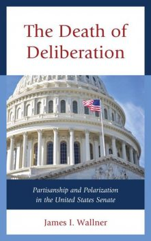 The Death of Deliberation, James I. Wallner
