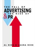 The Fall of Advertising and the Rise of PR, Al Ries, Laura Ries
