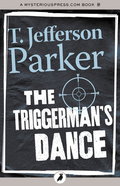The Triggerman's Dance, T.Jefferson Parker