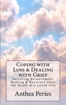 Coping with Loss & Dealing with Grief, Anthea Peries