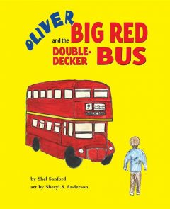 Oliver and the Big Red Double-Decker Bus, Shel Sanford