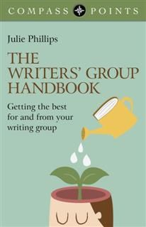 Compass Points – The Writers' Group Handbook, Julie Phillips