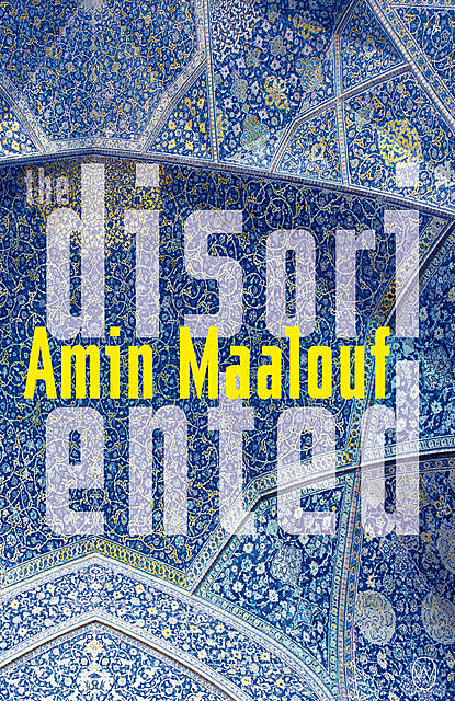 The Disoriented, Amin Maalouf