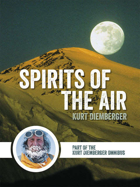Spirits of the Air, Kurt Diemberger