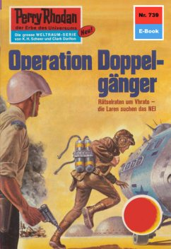 Perry Rhodan 739: Operation Doppelgänger, H.G. Francis