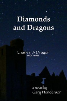 Diamonds and Dragons: Charles, A Dragon, Gary Henderson