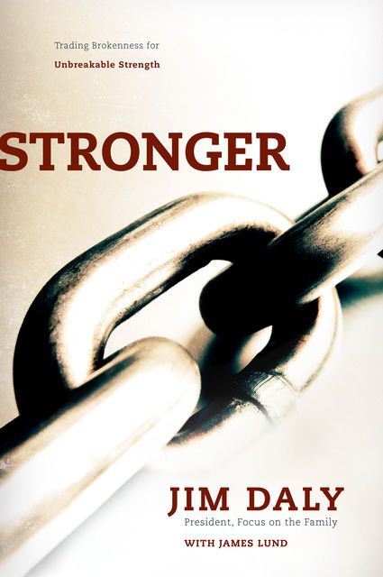 Stronger, Jim Daly, James Lund