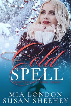 Cold Spell, Mia London, Susan Sheehey