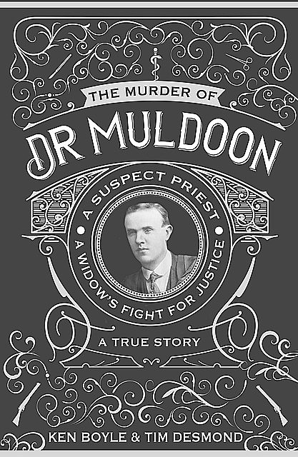 The Murder of Dr Muldoon, Tim Desmond, Ken Boyle