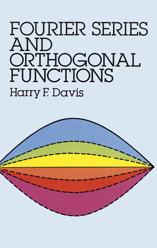 Fourier Series and Orthogonal Functions, Harry F.Davis