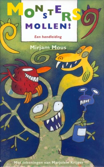 Monsters mollen!, Mirjam Mous