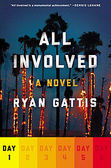 All Involved: Day One, Ryan Gattis