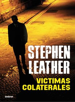 Víctimas Colaterales, Stephen Leather