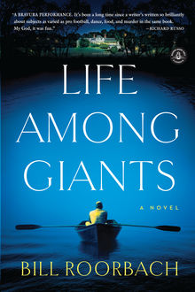 Life Among Giants, Bill Roorbach