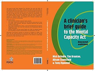 A Clinician's Brief Guide to the Mental Capacity Act (2nd edn), Alison Stansfield, Nick Brindle, Tim Branton