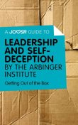 A Joosr Guide to… Leadership and Self-Deception by The Arbinger Institute, Joosr