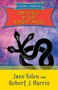 Odysseus in the Serpent Maze, Robert Harris, JANE YOLEN