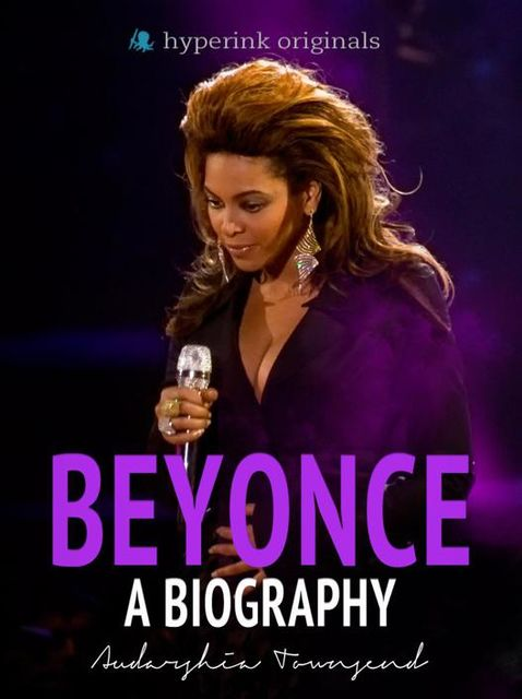 Beyonce: A Biography, Audarshia Townsend