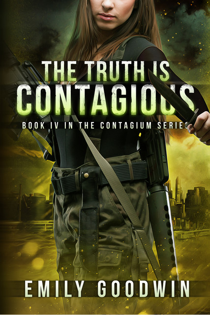 The Truth Is Contagious, Emily Goodwin