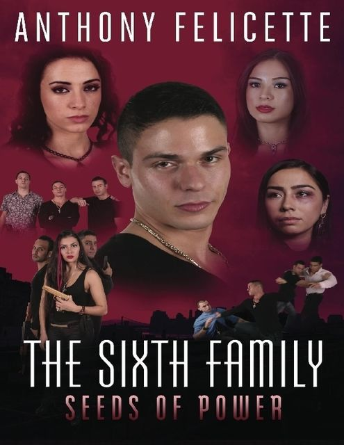 The Sixth Family: Seeds of Power, Anthony Felicette