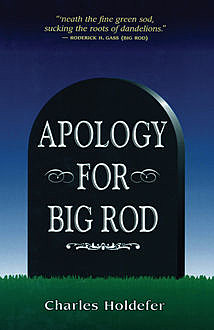 Apology for Big Rod, Charles Holdefer